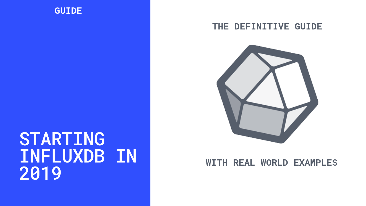 The Definitive Guide To InfluxDB In 2019 – devconnected