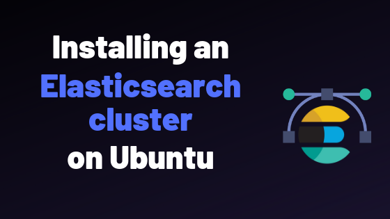 How To Install an Elasticsearch Cluster on Ubuntu 18 04 – devconnected