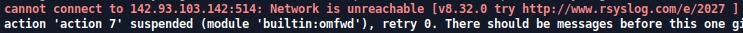 rsyslog error, network unreachable