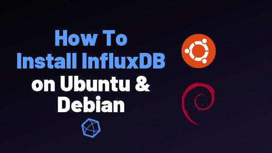 QnA VBage How to Install InfluxDB on Ubuntu and Debian in 2019
