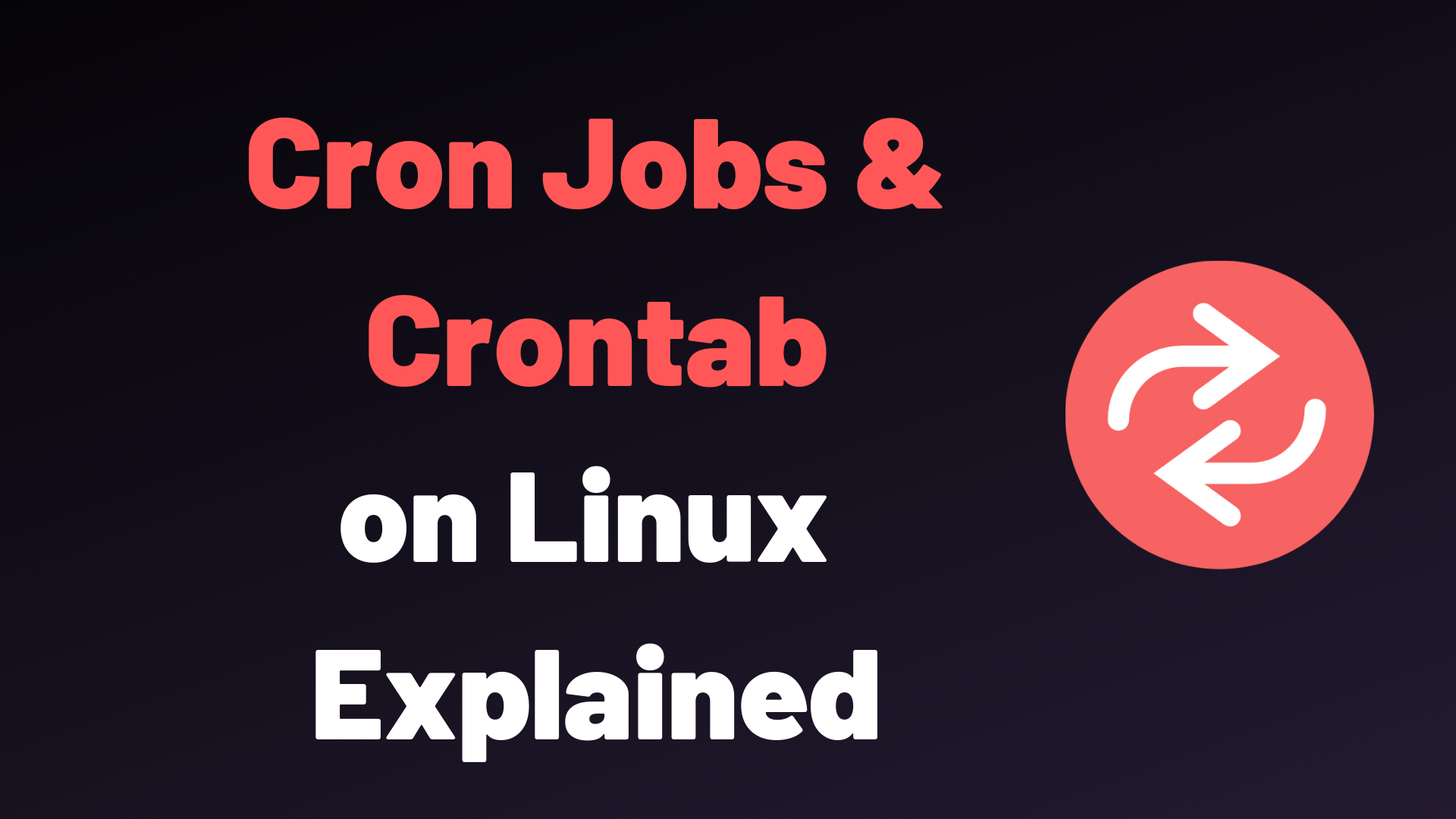 Cron Jobs And Crontab On Linux Explained Devconnected