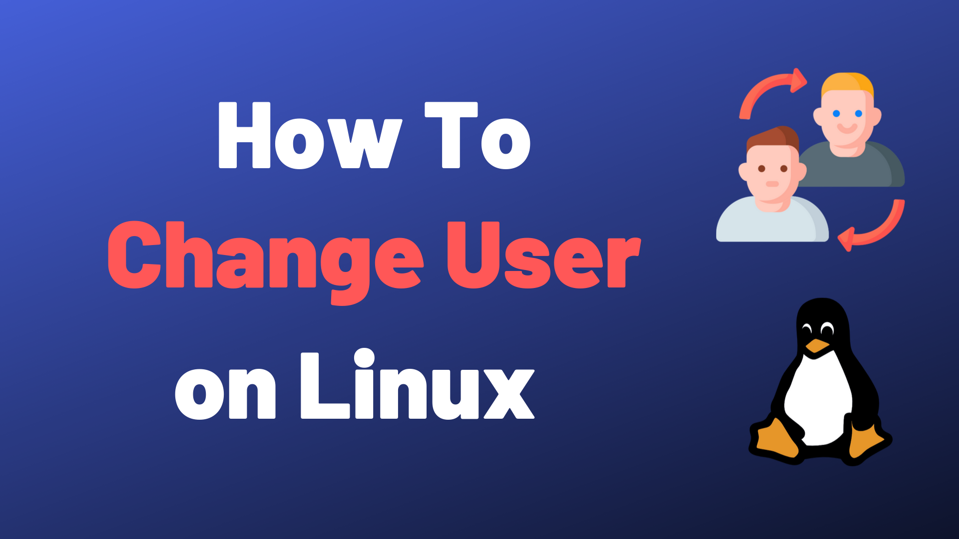 How To Change User On Linux Devconnected